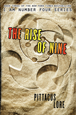 The Rise of Nine (Lorien Legacies #3) Cover Image