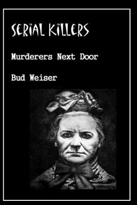 Serial Killers Murderers Next Door Cover Image
