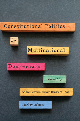 Constitutional Politics in Multinational Democracies (Democracy, Diversity, and Citizen Engagement Series) Cover Image