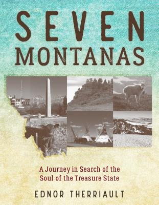 Seven Montanas: A Journey in Search of the Soul of the Treasure State Cover Image