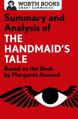 Summary and Analysis of the Handmaid's Tale: Based on the Book by Margaret Atwood (Smart Summaries) Cover Image
