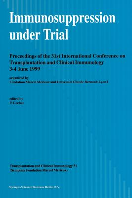 Immunosuppression Under Trial: Proceedings of the 31st Conference on Transplantation and Clinical Immunology, 3-4 June, 1999 Cover Image