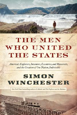 The Men Who United the States Cover