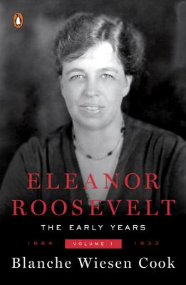 Eleanor Roosevelt, Volume 1: The Early Years, 1884-1933 Cover Image