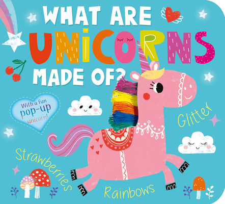 What Are Unicorns Made Of? Cover Image