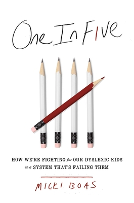 One in Five: How We're Fighting for Our Dyslexic Kids in a System That's Failing Them Cover Image