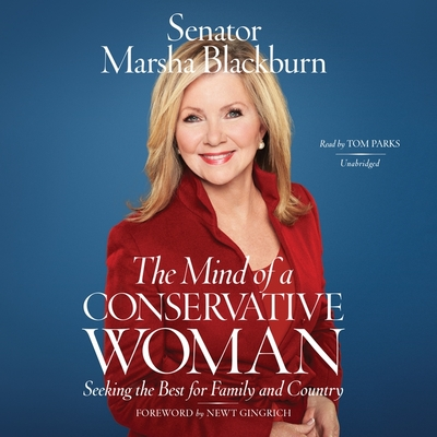 The Mind of a Conservative Woman Lib/E: Seeking the Best for Family and Country Cover Image