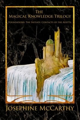 The Magical Knowledge Trilogy: Foundations: the Initiate: Contacts of the Adepts Cover Image