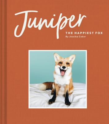 Juniper: The Happiest Fox: (Books about Animals, Fox Gifts, Animal Picture Books, Gift Ideas for Friends) Cover Image