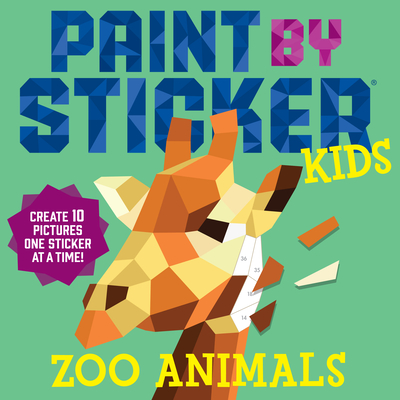 Paint by Sticker Kids: Zoo Animals: Create 10 Pictures One Sticker at a Time! Cover Image