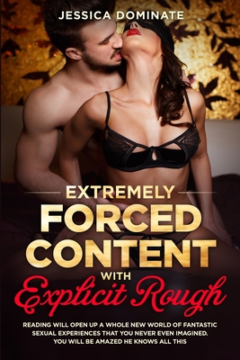 Extremely Forced Content With Explicit Rough: Reading will open up a whole new world of fantastic sexual experiences that you never even imagined. You Cover Image