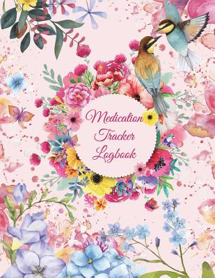 Medication Tracker Logbook: Pink Flowers Design, Daily Medicine Record Tracker 120 Pages Large Print 8.5