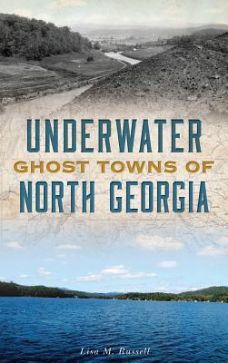 Underwater Ghost Towns of North Georgia Cover Image