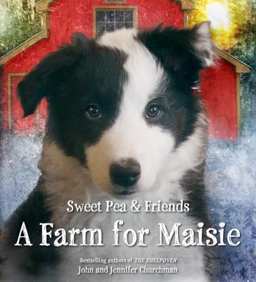 A Farm for Maisie (Sweet Pea & Friends #3) Cover Image