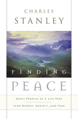 Finding Peace: God's Promise of a Life Free from Regret, Anxiety, and Fear Cover Image