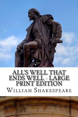 All's Well That Ends Well - Large Print Edition: A Play Cover Image