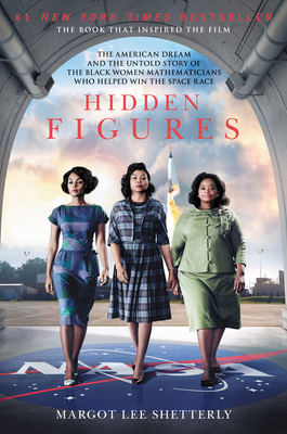 cover for Hidden Figures: The American Dream and the Untold Story of the Black Women Mathematicians Who Helped Win the Space Race