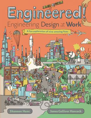 Engineered!: Engineering Design at Work by Shannon Hunt