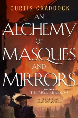 An Alchemy of Masques and Mirrors: Book One in the Risen Kingdoms Cover Image