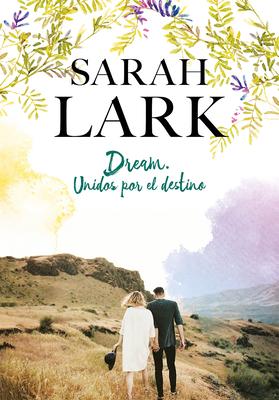 Dream. Unidos por el destino / Dream: United by Destiny Cover Image