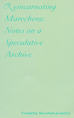 Reincarnating Marechera: Notes on a Speculative Archive Cover Image