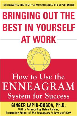 Bringing Out the Best in Yourself at Work: How to Use the Enneagram System for Success Cover Image