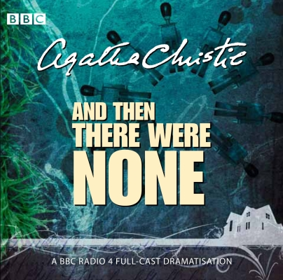 And Then There Were None: A BBC Full-Cast Radio Drama Cover Image