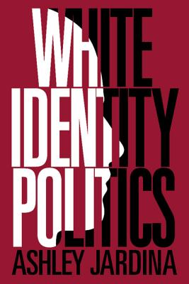 White Identity Politics (Cambridge Studies in Public Opinion and Political Psychology) Cover Image