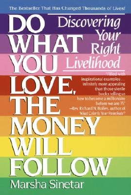 Do What You Love, The Money Will Follow: Discovering Your Right Livelihood Cover Image