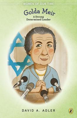 Golda Meir: A Strong, Determined Leader (Women of Our Time) Cover Image