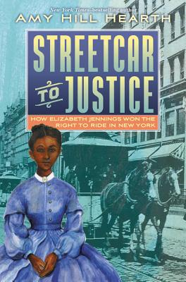 Streetcar to Justice: How Elizabeth Jennings Won the Right to Ride in New York Cover Image