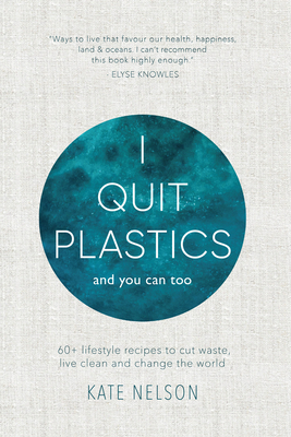 I Quit Plastics: And You Can Too Cover Image