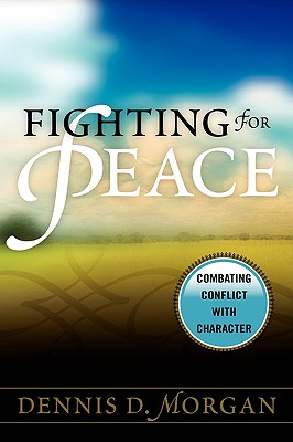 Fighting for Peace: Combating Conflict with Character Cover Image