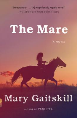 The Mare: A Novel (Vintage Contemporaries) Cover Image