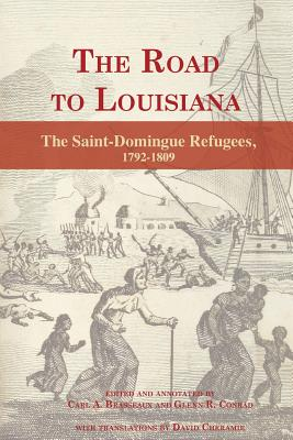 The Road to Louisiana: The Saint-Domingue Refugees 1792-1809 Cover Image