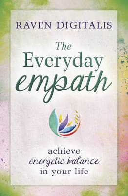 The Everyday Empath: Achieve Energetic Balance in Your Life Cover Image