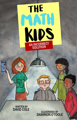 The Math Kids: An Incorrect Solution Cover Image