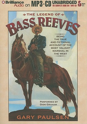 The Legend of Bass Reeves: Being the True and Fictional Account of the Most Valiant Marshal in the West Cover Image