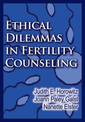 Ethical Dilemmas in Fertility Counseling Cover Image