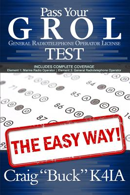 Pass Your GROL General Radiotelephone Operator License Test - The Easy Way: Elements 1 & 3 Cover Image