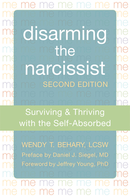 Disarming the Narcissist: Surviving & Thriving with the Self-Absorbed Cover Image