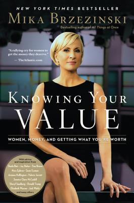 Knowing Your Value: Women, Money, and Getting What You're Worth Cover Image