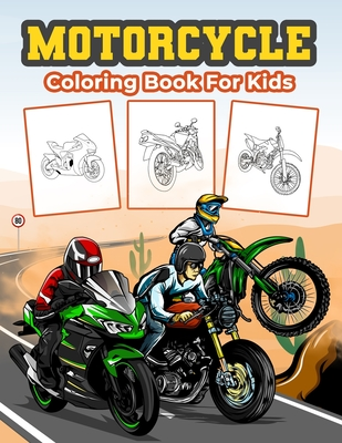 Motorcycle Coloring Book for Kids: Great Motorcycle Activity Book for Boys, Girls and Kids. Perfect Motorcycle Gifts for Children and Toddlers who lov Cover Image