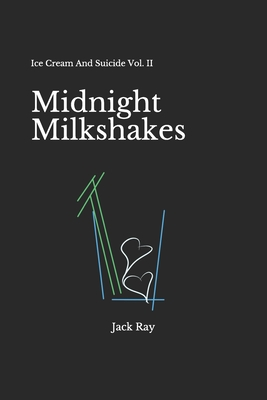 Midnight Milkshakes: Ice Cream And Suicide Vol. II Cover Image