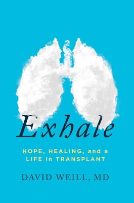 Exhale: Hope, Healing, and a Life in Transplant Cover Image