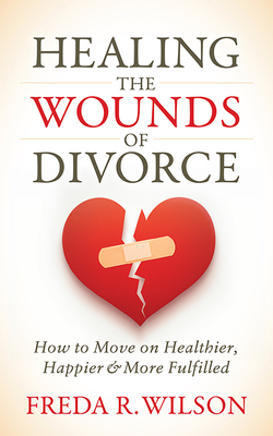 Cover for Healing the Wounds of Divorce
