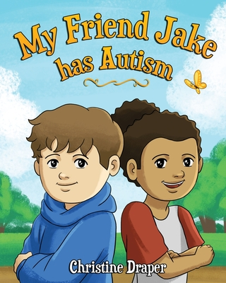 My Friend Jake has Autism: A book to explain autism to children, US English edition Cover Image