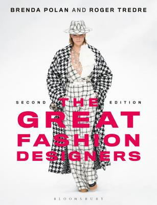 The Great Fashion Designers: From Chanel to McQueen, the Names That Made Fashion History Cover Image