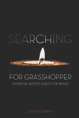 Searching for Grasshopper: A Martial Artist's Quest for Peace Cover Image