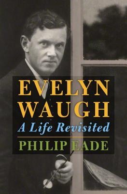 Evelyn Waugh: A Life Revisited Cover Image